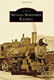 img - for Nevada Northern Railway (Images of Rail) book / textbook / text book