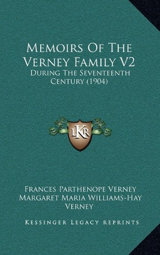 Memoirs of the Verney Family V2: During the Seventeenth Century (1904)
