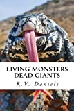 Living Monsters Dead Giants: Myths, Monsters and Ancient Giants