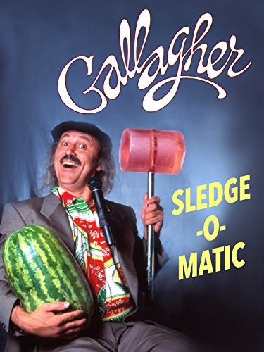 Gallagher: Sledge-O-Matic