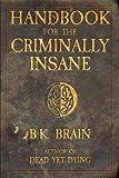 Handbook for the Criminally Insane (Codex of the Demon King 1)