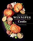 Winnipeg Cooks: Signature Recipes from the City's Top Chefs