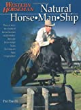 Natural Horse-Man-Ship: Six Keys to a Natural Horse-Human Relationship (A Western Horseman Book)