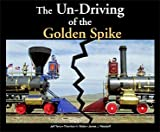 img - for The Un-Driving of the Golden Spike book / textbook / text book