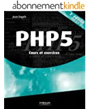 PHP 5: Cours et exercices - PHP 5.4