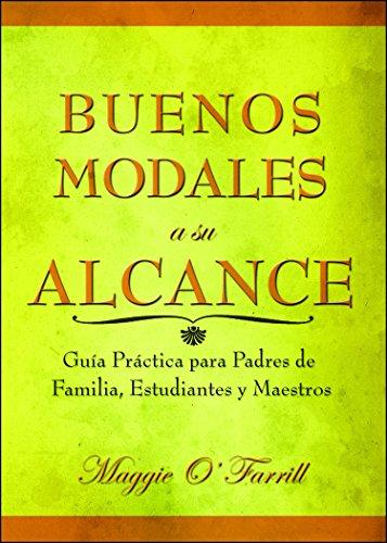 buenos-modales-a-su-alcance-guia-practica-para-padres-de-familia-estudiantes-y-maestros-spanish-edit
