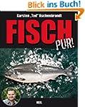 Fisch pur!: Ein Gaumenschmaus f�r all...