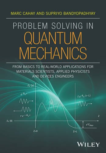 Problem Solving in Quantum Mechanics: From Basics to Real-World Applications for Materials Scientists, Applied Physicists and Devices Engineers