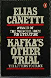 Kafka's Other Trial the Letters to Felice (0140062874) by ELIAS CANETTI