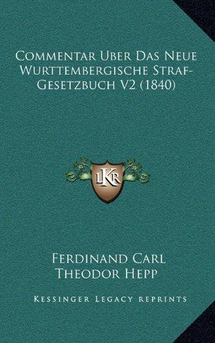 Commentar Uber Das Neue Wurttembergische Straf-Gesetzbuch V2 (1840)