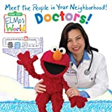img - for Elmo's World: Doctors! (Sesame Street(R) Elmos World(TM)) book / textbook / text book