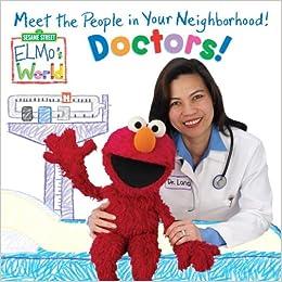 Elmo's World: Doctors! (Sesame Street(R) Elmos World(TM)) Board book