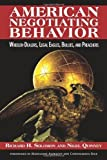 img - for American Negotiating Behavior: Wheeler-Dealers, Legal Eagles, Bullies, and Preachers (Cross-Cultural Negotiation Books) by Richard H. Solomon (2010-04-04) book / textbook / text book