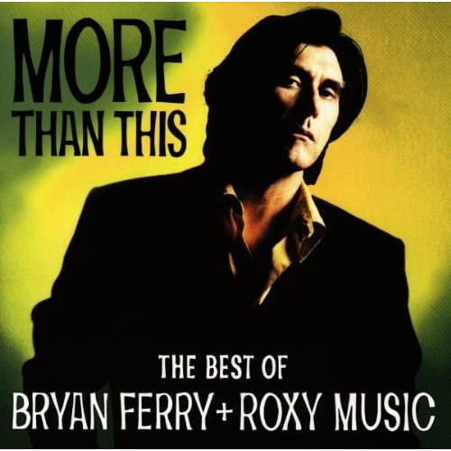 More-Than-This-The-Best-Of-Bryan-Ferry-And-Roxy-Music-Roxy-Music-Audio-CD