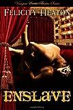 Enslave: Vampire Erotic Theatre Romance Series