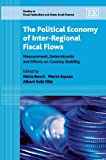 img - for Political Economy of Inter-Regional Fiscal Flows: Measurement Determinants and Effects on Country Stability (Studies in Fiscal Federalism and State-local Finance) book / textbook / text book