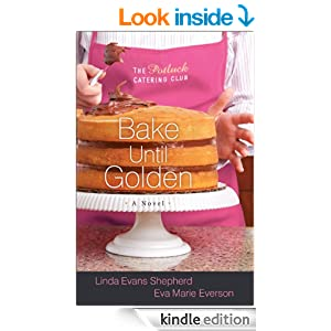 Bake Until Golden (The Potluck Catering Club Book #3): A Novel