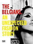 The Belgians. An Unexpected Fashion S...