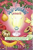 img - for Super Smoothies: Taste the nectar of life! book / textbook / text book