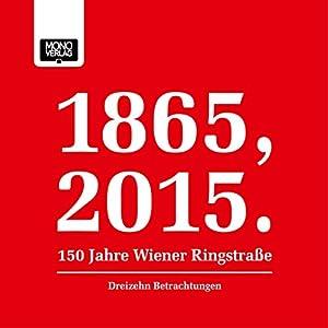 Dreizehn Betrachtungen (1865, 2015 - 150 Jahre Wiener Ringstraße) Hörbuch
