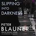 Slipping into Darkness Audiobook by Peter Blauner Narrated by Michael Kramer