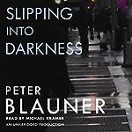 Slipping into Darkness | Peter Blauner