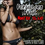 Forbidden Fruit: Monster Island   Cara Layton