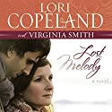 Lost Melody: A Novel Audiobook by Lori Copeland, Virginia Smith Narrated by Emily Durante