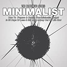 Minimalist: How to Prepare & Control Your Minimalist Budget in 30 Days or Less, The Blokehead Success Series (       UNABRIDGED) by The Blokehead Narrated by Chris Brinkley