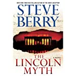 The Lincoln Myth: A Novel (       UNABRIDGED) by Steve Berry Narrated by Scott Brick