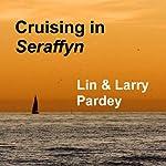 Cruising in Seraffyn | Lin Pardey,Larry Pardey