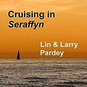 Cruising in Seraffyn | [Lin Pardey, Larry Pardey]