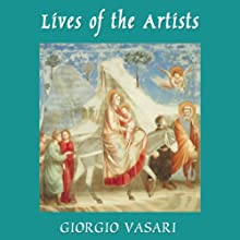 Lives of the Artists, Volume One Audiobook by Giorgio Vasari Narrated by Nadia May
