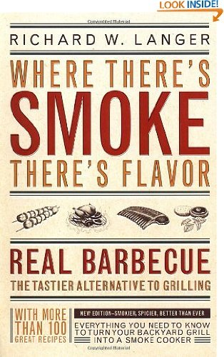 Where There'S Smoke, There'S Flavor : Real Barbecue--The Tastier Alternative To Grilling