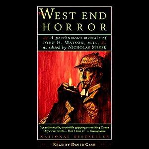 The West End Horror: A Posthumous Memoir of John H. Watson, M.D. | [Nicholas Meyer]