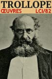 Anthony Trollope - Oeuvres LCI/82