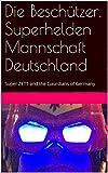 img - for Die Besch tzer, Superhelden Mannschaft Deutschland: Super ZETT and the Gaurdians of Germany (German Edition) book / textbook / text book