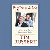 Big Russ and Me: Father and Son, Lessons of Life | [Tim Russert]