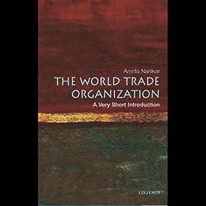 The World Trade Organization: A Very Short Introduction | [Amrita Narlikar]