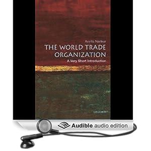 The World Trade Organization: A Very Short Introduction (Unabridged)