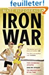 Iron War: Two Incredible Athletes, On...