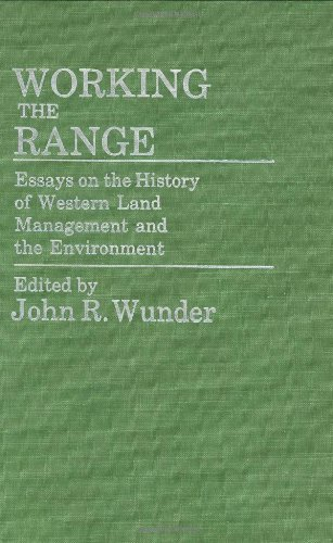 Working the Range: Essays on the History of Western Land Management and the Environment (Contributions in Drama and Thea