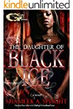 THE DAUGHTER OF BLACK ICE (A Child of A  Crack Head)