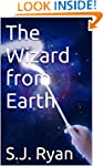 The Wizard from Earth (The Star Wizar...