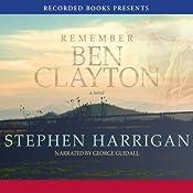 Remember Ben Clayton | [Stephen Harrigan]