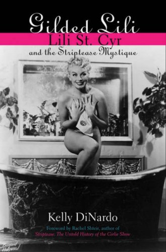 gilded-lili-lili-st-cyr-and-the-striptease-mystique