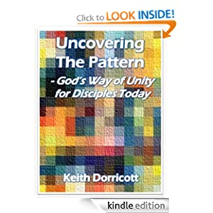 Uncovering the Pattern - God's Way of Unity for Disciples Today