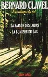 Les colonnes du ciel t1 la saison des loups (French Edition) (2221046765) by Bernard Clavel