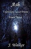 Ash (Extinction Level Event Book 3)