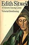 Edith Sitwell: A Unicorn Among the Lions (Oxford Paperbacks) (0192813692) by Glendinning, Victoria